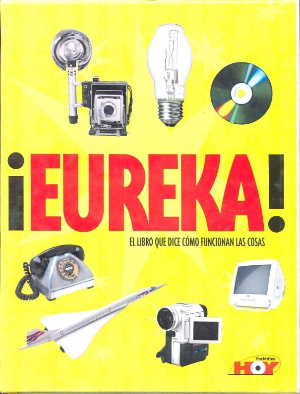 Eureka hoy el libro que dice como funcionan las cosas - Eureka soluciones ...