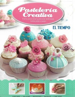 ¿Qué es pastelería creativa? Es un Curso Para Crear Y Decorar Deliciosas Tortas Paso A Paso, Cupcakes – Galletas – Pasteles – Cake pops.